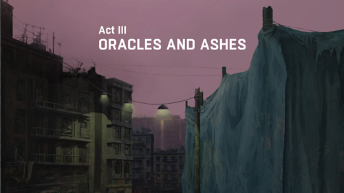 Act III - Oracles and Ashes